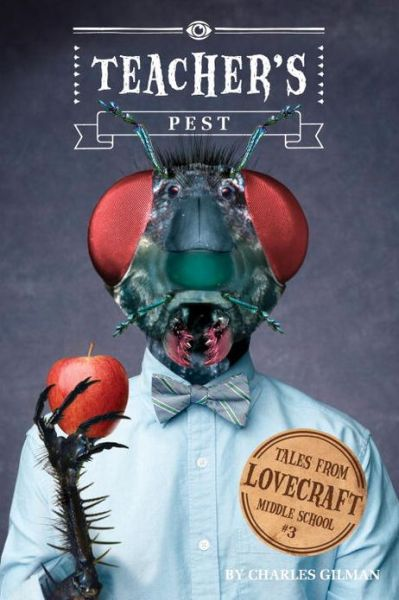 Teacher's Pest: Tales From Lovecraft Middle School