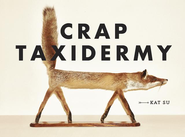 Crap Taxidermy